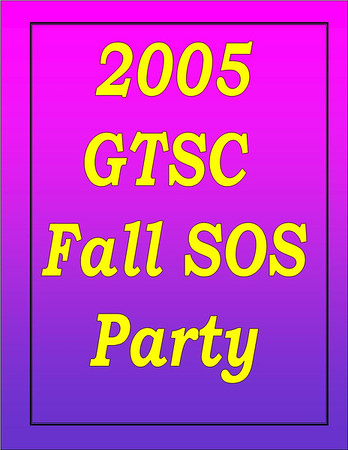 2005 GTSC Fall SOS Party