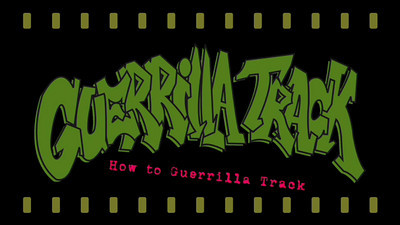 How To Guerrilla Track