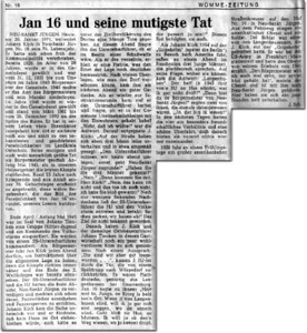 "January 20, 1971  Johann 16, and His Courageous Act  NEW ST. JüRGEN, Today, on the January 20th, 1971, in Neu St Jurgen, Johann Kück nr. 16 celebrated his 70th Birthday. He had devoted himself early on to local politics. Back in 1929, aged 28, he was elected to the council and was from December 31,1931 to the overthrow in 1945, mayor of the municipality. He did have to resign from the office of mayor and his mandate in 1945. In 1948 he was again elected to the council and stood by until March 29, 1961. December 1970, the head of the Council. He has held many honorary offices in his life and he still carries them out today and is one of the most respected personalities in Osterholz. His most courageous and most humane greatest achievement as mayor occurred in early May 1945, taking place in our home area, the final battles. About 25 years after the war and on the occasion of his 70th Birthday, it seems appropriate this true story that rounds off the image of the personality of Jan 16, be made known to our readers.   In late April / early May, 1945 a Johann Tienken Hitler youth group and the command of the Volkssturm was encamped in the hall. They were commandants of an SS-Sergeant. So the mayor Johann Kück went there every evening to fetch instructions about the general situation, because the fights were moving nearer every second. The end of  World War II was already in sight. The SS-Sergeant and the Hitler Group had every intention of defending New St. Jürgen and made themselves ready, tanks and digging holes to build tank traps. To Johann Kück this all seemed frightening and he feared that not a house would remain standing in place, and that there would have been among the civilian population of the village a lot of deaths. That evening he asked the Sergeant if he was in possession of a firearm. When he denied this he got a gun, which made known / emphasized the seriousness of the situation even clearer. After much thinking about how they could spare the village, he returned the next evening a good idea. When the time came, he returned and summoned the Sergeant and asked him if he had had any trouble with the residents of the village? ""Not that I know of,"" was the reply. To which Johann Kück said, ""On the road have just heard three men talking softly and they said something like ""The Sergeant, we need by moving tonight, otherwise new St. Jürgen will perish""!"" ""Do you know the three men?"" ""No."" ""Then come with me, Mr. Kück!"" ""No, I cannot do this, I'm simply warning you!"" It only took a few seconds of thinking and the SS Sergeant of the Hitler Group and the Home Guard commanded: ""pack your bags, we're getting out!"" The objective is not known.   Then Johann Kück and the then local farmer leader John Tienken are taken into the pub for some well-deserved beers themselves. Following a protest: ""This is good however we are getting rid the remaining 5 ..."", the Hitler Youth Group by the door, who were returning from a reconnaissance patrol to Wörpedorf. They were Low German, born in Langenhagen near Gnarrenburg. Johann 16 said to them: ""Listen up boys, the war is over soon. If you're from Langenhausen, (Place from Gnarrenburg) then I will tell you where the others are. Just go home to Mama. I will show you the road also, where you meet no one and nothing will then happen to you!!"" They too followed this advice.  In 1954 when John Kuck, on the ""Gripsholm"" (later the Berlin "") visited America, he sat one evening in the smoking room with three young men who spoke Low German. To his question, where they were from, the answer came: ""Langenhusen."" In 1945, I sent five boys from the Hitler Youth back home, I was allowed to not."" ""Then you're the mayor of New St. Jürgen,"" said two of them, who were then there. ""Indeed that I have been.!"" In the next few days, the four had an especially friendly relationship and a lovely passage, but then initially they heard nothing again from each other.  One spring day in 1956 a large American limousine drove into the yard of No. 16 at New St. Jürgen. From the vehicle rose an American colonel and a soldier. It was one of the Langenhausenern soldiers, which Johann Kuck met ​​on the ""Gripsholm"". He was stationed with the U.S. Army in Frankfurt / Main and had told the colonel of his experience of 1945. ""I, too, wished see the mayor who has had so much courage,"" said the Colonel, and went with him to New St. Jürgen. Here they had a couple of hours talking nice."