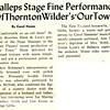 "Valleps Stage Fine Performance Of Thornton Wilder's ""Our Town'"