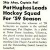 Pat Hughes Leads Hockey Squad For '59 Season