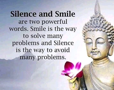 Silence and Smile are two #powerful #words. #Smile is the way to solve many problems. And #silence is the way to avoid many problem.  #Buddha #buddhist #gyan #knowledge #wisdom