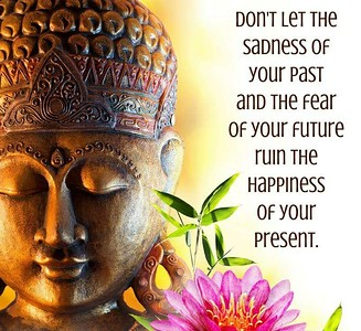 Don't let the #sadness of your #past and the #fear of the #future ruin the #happiness of your #present.