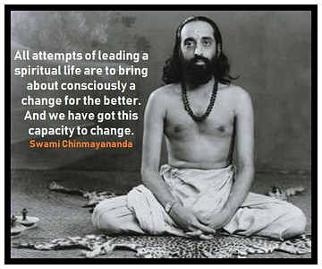 All attempts of leading a #spiritual #life are to bring about consciously a change for the better. And we have got this capacity to change.  #Swami #Chinmayananda #SwamiChinmayanandaji #ChinmayaMission  #gyan #knowledge #truth #wisdom #quote