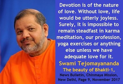 #Devotion is of the nature of #love. Without love, life would be utterly joyless. Surely, it is impossible to remain steadfast in #karma meditation, our profession, yoga exercises or anything else unless we have adequate love for it.  #SwamiTejomayanandaji #ChinmayaMission #gyan #wisdom #knowledge