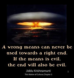 The #wrong #means can never be used towards a right end.