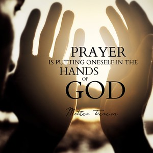 #Prayer is putting oneself in the hands of #God   #Mother #Teresa #gyan  #wisdom #knowledge