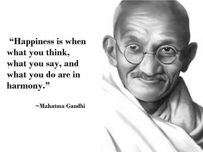#Happiness is when what you #think, what you #say, and what you #do are in #harmony.  #MahatmaGandhi #Gandhi #gyan #wisdom #knowledge