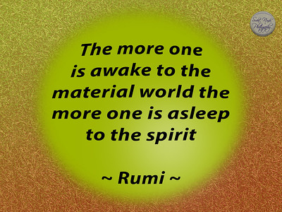 The more one is awake to the material world the more one is asleep to the spirit . ~ #Rumi  #gyan #spiritual #spirituality #knowledge #truth #wisdom #quote #quotes #quoteoftheday #quotestoliveby #DailyQuote