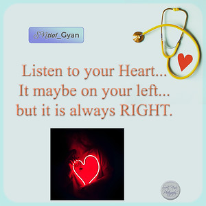 Listen to your Heart... It maybe on your left... but it is always RIGHT.  #gyan #knowledge #truth #wisdom #quote #SNtial_Gyan