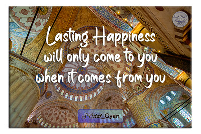 Lasting Happiness will only come to you when it comes From you.  #gyan #spiritual #knowledge #truth #wisdom #quote #SNtial_Gyan