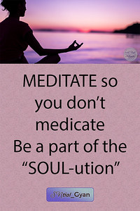 """MEDITATE so you don't medicate  Be a part of the """"SOUL-ution"""" #gyan #spiritual #knowledge #truth #wisdom #quote #SNtial_Gyan"""