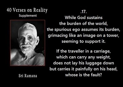 While #God sustains the burden of the #world, the spurious #ego assumes its burden, grimacing like an image on a tower, seeming to support it.  If the traveller in a carriage, which can carry any weight, does not lay his luggage down but carries it painfully on his head, whose is the fault?  #SriRamanaMaharshi #gyan #wisdom #knowledge
