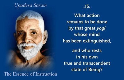 What #action remains to be done by that great #yogi whose #mind has been extinguished, and who rests in his own true and #transcendent state of #Being?  #SriRamanaMaharshi #gyan #wisdom #knowledge