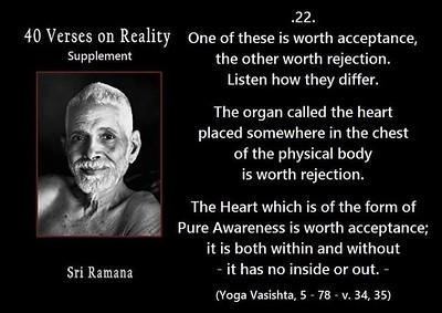 The organ called the #heart placed somewhere in the chest of the physical body is worth rejection. The Heart which is of the form of #Pure #Awareness is worth acceptance; it is both within and without - it has no inside or out.  #SriRamanaMaharshi #gyan #wisdom #knowledge
