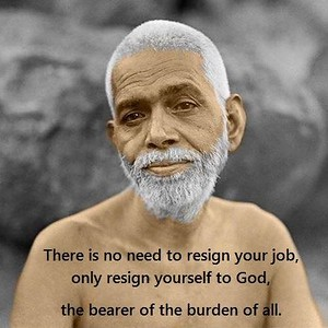 There is no need to #resign your #job, only resign #yourself to #God the bearer of the burden of all.  #Ramana #Maharshi #SriRamanaMaharshi #gyan #knowledge #wisdom