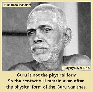 #Guru is not the #physical #form. So the contact will remain even after the physical form of the Guru vanishes.  #Ramana #Maharshi #SriRamanaMaharshi #gyan #knowledge #wisdom