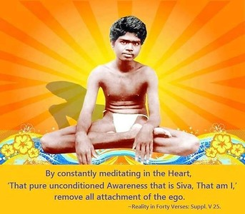 By constantly #meditating in the #Heart, 'That #pure #unconditioned #awareness that is Siva, That am I' remove all #attachment of the #ego   Reality in Forty Verses #Ramana #Maharshi #SriRamanaMaharshi #gyan #wisdom #knowledge