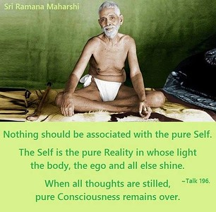Nothing should be associated with the pure Self. The #Self is the #pure #Reality in whose light the body, the #ego and all else #shine.  When all #thoughts are #stilled, pure #Consciousness remains over.  #Ramana #Maharshi #SriRamanaMaharshi #gyan #wisdom #knowledge