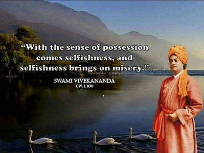 With the sense of #possession comes #selfishness, and selfishness brings on misery.  #SwamiVivekananda  #gyan #wisdom #knowledge