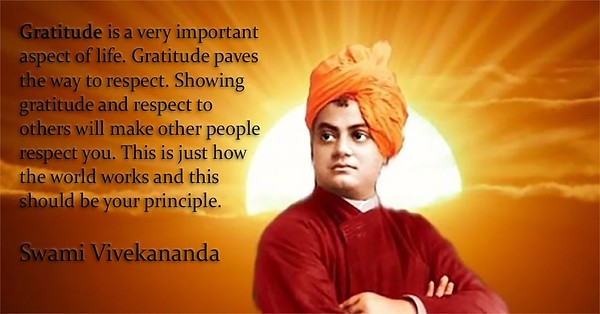 #Gratitude is a very important aspect of life. Gratitude paves the way to #respect.  Showing gratitude and respect to others will make other people respect you. This is just how the world works and this should be your principle.  #Swami #Vivekananda #gyan #wisdom #knowledge #truth