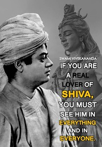 If you are a real lover of Shiva, you must see Him in everything and in everyone.  #SwamiVivekananda #Vivekananda #Vedanta #Shiva  #gyan #wisdom #knowledge