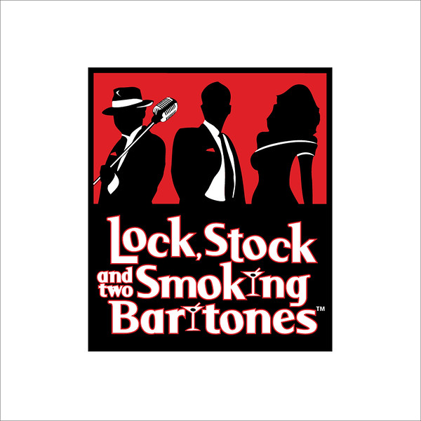 LOCK, STOCK AND TWO SMOKING BARITONES