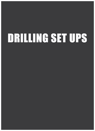Drilling Set ups