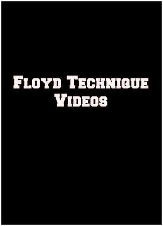 Floyd Technique Videos