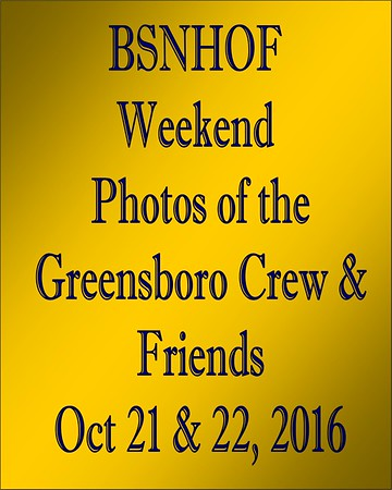 2016 BSNHOF Inductions - Greensboro Crew & Friends
