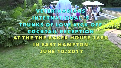 VIDEO -  Veterinarians International 's  Trunks of Love kick-off reception  at the The Baker House 1650 in East Hampton  June 10/2017
