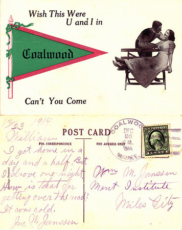 Postcard sent by John W. to Bill while Bill was attending the Montana Institute (normal and business school) in Miles City, Montana Dec. 1914