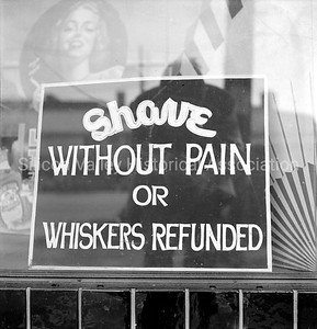 Shave Without Pain or Whiskers Refunded 1942 sign in San Jose, California