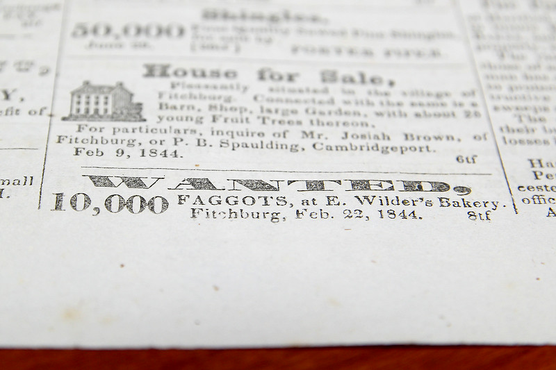 Tyler Rousseau, 11, and her mom May Riedel brought in a Fitchburg Sentinel & Enterprise from Friday March 8, 1844 that they have just bought for five dollars. This ad for a bakery was looking for 10,000 faggots which at the time meant a bundle of sticks or twigs, that when bound together was used as fuel. SENTINEL & ENTERPRISE/JOHN LOVE
