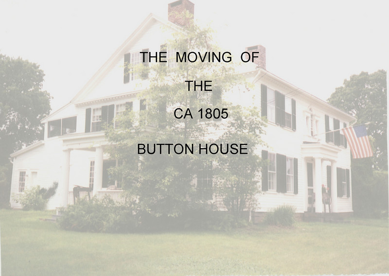 The moving of the Joseph Button House.