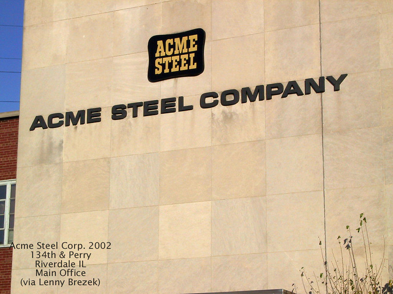 ACME STEEL - RIVERDALE, IL