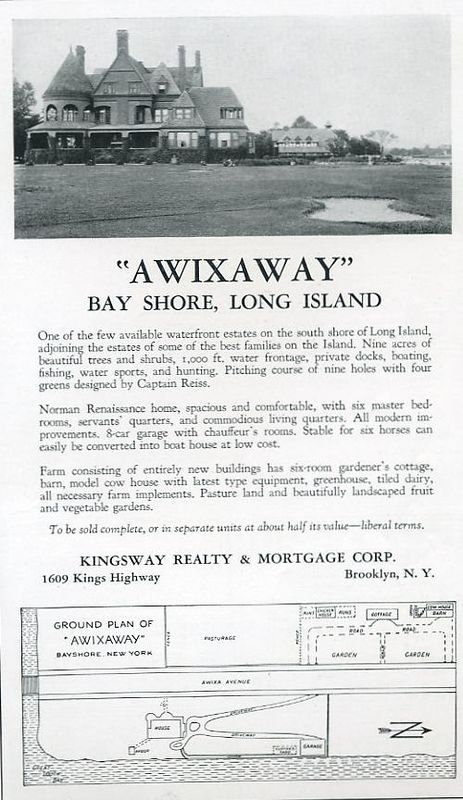 """""""Awixaway"""" real estate ad, 1931. <br /> <br /> The estate was located at 117 South Awixa Avenue and was built for brewer Rudolph Oelsner. It had sold in 1923 for $100,000 and was now being offered at an undisclosed price. The estate's contents were auctioned in 1933 and the property itself was sold at auction in 1939."""