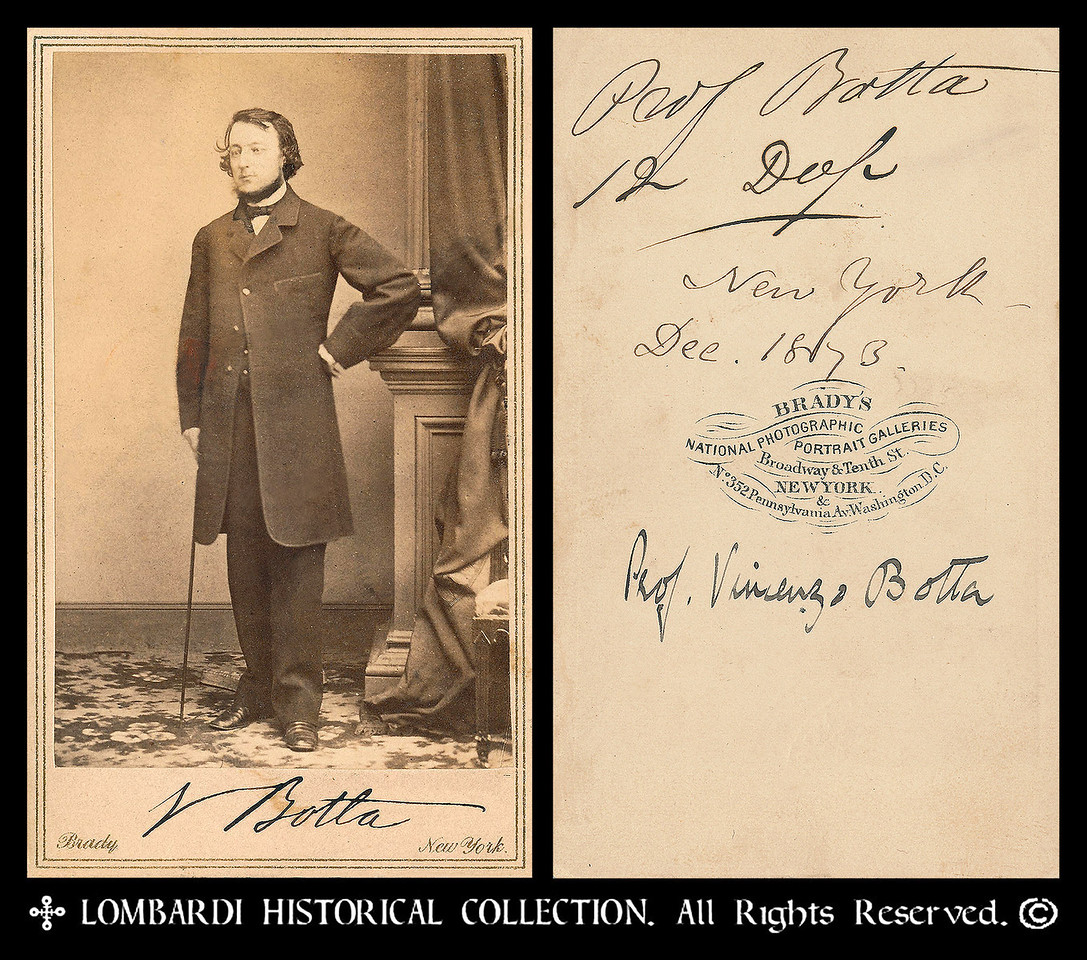 "PROF. VINCENZO BOTTA<br /> Autographed CDV (signed twice, front and back) of: Vincenzo Botta (November 11, 1818 Cavallermaggiore - October 5, 1894 New York City) was an Italian-born politician and professor of philosophy, and later, in the United States, of Italian language and literature.<br /> <br /> ""Botta was educated at the University of Turin, and became professor of philosophy there. In 1849 he was elected to the Sardinian parliament, and in 1850 commissioned, in association with Dr. Parola, another deputy, to examine the educational system of Germany. Their report on the German universities and schools was published at the expense of the government. In 1853, he met Anne Lynch, a writer from the United States then traveling in Europe.<br /> <br /> Also in 1853, Botta was sent to the United States for the purpose of investigating the public school system. He found New York City to his liking, settled there, and became naturalized. He taught philosophy and Italian at the University of the City of New York where for many years he was chair of the department of Italian language and literature.<br /> <br /> Botta and Anne Lynch were married in 1855. Their home became a meeting place for literary people and artists.""<br /> <br /> Works:<br /> <br />     Pubblico insegnamento in Germania (c. 1850)<br />     La questiona Americana (1861)<br />     Discourse on the Life, Character, and Policy of Count Cavour (1862)<br />     Dante, as Philosopher, Patriot, and Statesman, with an analysis of the Divina Commedia (1865)<br />     Account of the System of Education in Piedmont<br />     An Historical Account of Modern Philosophy in Italy in Ueberweg's History of Philosophy from Thales to the Present Time (1872)<br /> <br /> <a href=""http://en.wikipedia.org/wiki/Vincenzo_Botta"">http://en.wikipedia.org/wiki/Vincenzo_Botta</a><br /> <br /> CDV by Mathew Brady Studio"