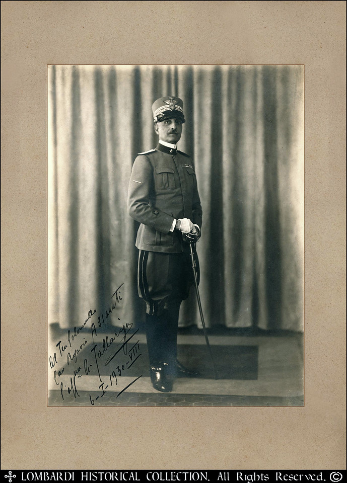 GENERAL ARMANDO TALLARIGO<br /> <br /> Inscribed & Signed Photograph of Italian  General Armando Tallarigo. Jan. 6, 1930.<br /> <br /> Born 8/14/1864 in Catanzaro, Italy- Died 4/22/1952 in Rome<br /> <br /> Diploma of spherical astronomy; Military College of Naples (1 October 1878); Military Academy (1 February 1882);<br /> School of War (1897); Major General (25 January 1923); Commander of the School of War (1 March 1925-7 February 1926); Lieutenant-General (22 May 1926); Italian Senator from 08/05/1934 - 03/10/1945; Committees: Member of the Commission of the Armed Forces (17 April 1939-5 August 1943).<br /> <br /> War Service:<br /> <br /> Army, Wounded in Action<br /> <br /> 1911-1912 Italo-Turkish War<br /> 1915-1917 World War I<br /> <br /> Decorations: <br /> <br /> Gold Cross for service; <br /> Bronze Medal for valor; <br /> Commemorative Medal of the Italo-Turkish War; <br /> Silver Medal for valor, <br /> Badge of honor for those wounded in battle; <br /> Cross of Merit of war; <br /> Medal commemorating the 1915-1918 war, <br /> the Inter-Allied Victory Medal,<br /> Medal to commemorate the unification of Italy;<br /> Mauritian Medal of Merit military than ten decades.<br /> <br /> Awards:<br /> <br /> Knight of the Order of the Crown of Italy November 9, 1904<br /> Commander of the Order of the Crown of Italy November 26, 1922<br /> Grand Officer of the Order of the Crown of Italy December 31, 1925<br /> Grand Cordon of the Order of the Crown of Italy 1st September 1930<br /> Knight of the Order of SS. Maurice and Lazarus January 14, 1912<br /> Officer of the Order of SS. Maurice and Lazarus June 19, 1924<br /> Commander of the Order of SS. Maurice and Lazarus 1st June 1930<br /> Grand Officer of the Order of SS. Maurice and Lazarus November 28, 1938