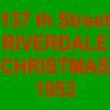 1953 137th STREET RIVERDALE CHRISTMAS VIDEO (1 minute)