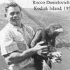 Rocco Danielovich Columbia River  Pic Taken Kodiak Island 1957