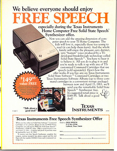 Texas Instruments had one of the best speech synthesizers in the 1980's, with a clear voice.   In this add they were offering the device for free with purchase of multiple software packages. .