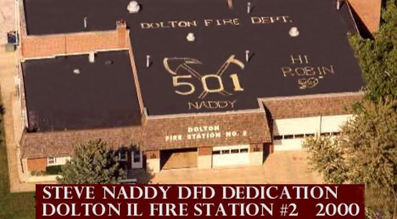STEVE NADDY DEDICATION - DOLTON, IL  2000<br /> Steve was a Dolton paramedic who passed from ALS at a young age.  To reach him in heaven, a good soul painted this on the roof of the #2 fire station.