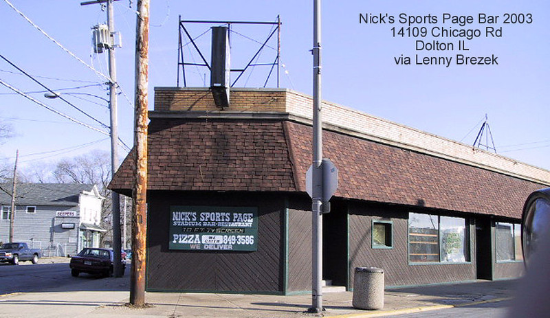 NICK'S SPORTS PAGE BAR - DOLTON, IL -2003<br /> Nick Hendricks, prop.  A favorite of many.  This building housed many businesses over time, including Dolton Candyland, the post office, Princeton Music School, and more.
