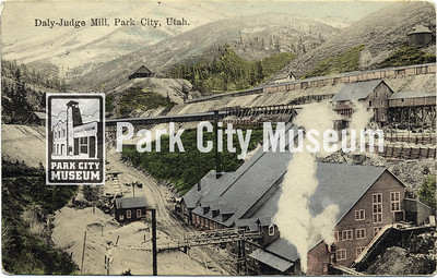 "Postcard illustrating Daly-Judge Mill circa 1908 from Park City to home. The message on the back says ""Dear mama & papa/ I arrived here all/ OK. Irene was/ to the train to/ meet me it is/ just fine down/ here. From XXXX/ your daughter, Bertha"". The address says ""Mrs. H.D. Bates/ Park City/ Utah"" (Image: 2007-11-366, Thomas F. Hansen Collection)"