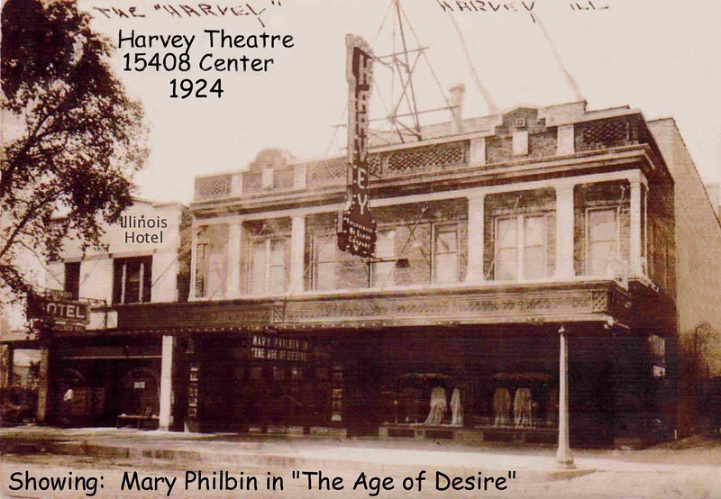 HARVEY THEATRE - HARVEY, IL -1924<br /> Opened in 1924 by John G. Hruby, who owned and managed theatres in Dolton and Harvey.  The Garden and American theatres were already operating in Harvey at this time.