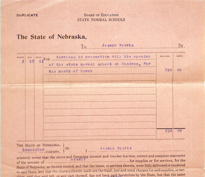 "Joseph Sparks first President Payroll Voucher March of 1911, ""Services in connection with the opening of the state normal school at Chadron, for the month of March""  . . .  $250.00"