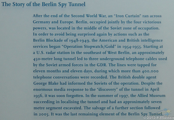 Operation Gold<br /> Operation Gold (also known as Operation Stopwatch by the British) was a joint operation conducted by the American CIA and the British Secret Intelligence Service to tap into landline communication of the Soviet Army headquarters in Berlin using a tunnel into the Soviet-occupied zone. This was a much more complex variation of the earlier Operation Silver project.