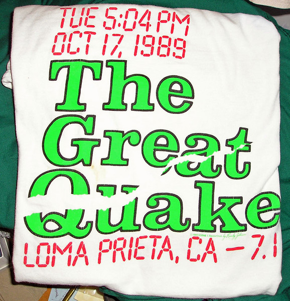 This being California, where you get a t-shirt for every event and occasion, of course I had to buy myself a souvenir shirt. This shirt appeared almost moments after the quake, it seemed. The magnitude eventually was determined to be 6.9, not 7.1.