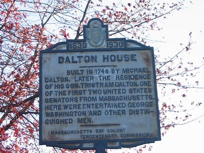 """Dalton House, State St, Newburyport. """"merchant prince""""; voted for a limited nonimportation of British goods in 1768; represented Newburyport at the Ipswich Convention in 1774 (to discuss ignoring the rule of the royal Massachusetts governor); funded the building of man-o-war ships for the Continental Navy; served on the Massachusetts commission to ratify the first Constitution in 1778; a leader at the second Massachusetts Constitional Convention in Boston in 1788; elected by the Massachusetts Legislature to be the first senator in New York; Senator Dalton led President Washington from Newburyport to Amesbury, up the Rocky Hill Rd to the training field in West Salisbury; also owned a 200 acre farm in Newbury"""